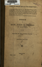 The Public Health Service ... Speech ... in the Senate of the United States, January 5 and 6, 1915