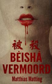 BEISHA, VERMOORD!