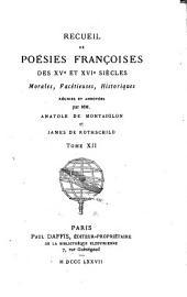 Recueil de poésies franc̜oises des XVe et XVIe siècles: morales, facétieuses, historiques, Volume12