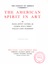 The Pageant of America  The American spirit in art  by F  J  Mather  Jr   C  R  Morey and W  J  Henderson PDF