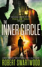 The Inner Circle: Man of Wax Trilogy