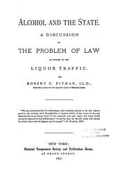 Alcohol and the State: A Discussion of the Problem of Law as Applied to the Liquor Traffic