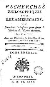 Recherches philosophiques sur les americains, ou, Mémoires intéressants pour servir à l'Histoire de l'espece humane, 1