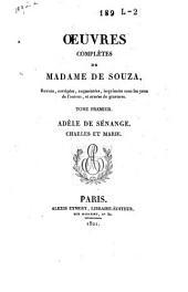 Oeuvres complètes de Madame de Souza revues, corrigées, augmentées ...: Adèle de Sénange [1794]. Charles et Marie [1802