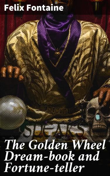 The Golden Wheel Dream-book and Fortune-teller