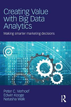 Creating Value with Big Data Analytics PDF