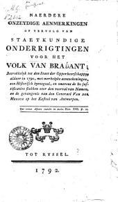 Naerdere Onzeydige Aenmerkingen of Vervolg Van Staetkundige Onderrigtingen Voor Het Volk Van Brabant ...
