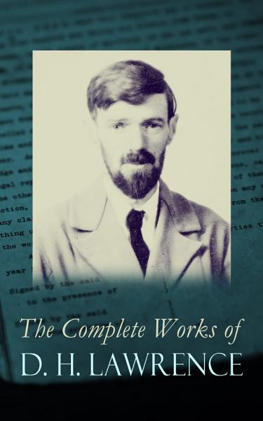 Download The Complete Works of D  H  Lawrence Book