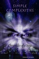 Chronicles of a Sage  Simple Complexities PDF