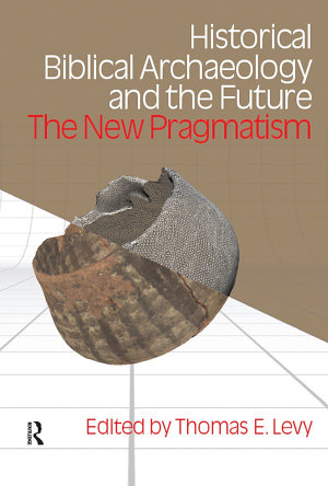 Historical Biblical Archaeology and the Future PDF