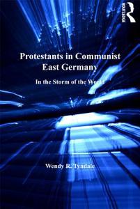 Protestants in Communist East Germany PDF