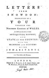 Letters from Snowdon: descriptive of a tour throug the northern counties of Wales [by J. Cradock.].