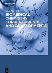 Biomedical Chemistry: Current Trends and Developments