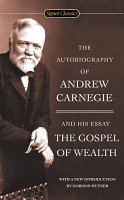 The Autobiography of Andrew Carnegie and The Gospel of Wealth PDF
