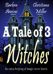 A Tale of 3 Witches: A Toad Witch & Stacy Justice Mystery Short Story