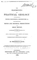 The Elements of Practical Geology as Applicable to Mining  Engineering  Architecture   c PDF