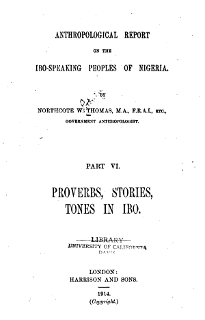 Anthropological Report on the Ibo speaking Peoples of Nigeria  Proverb  stories  tones in Ibo PDF