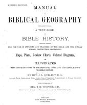 Manual of Biblical Geography: A Text-book on Bible History ...
