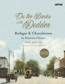 On the Banks of the Dodder  Rathgar   Churchtown  An Illustrated History