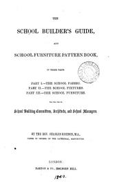 The school builder's guide, and school furniture pattern book