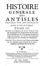 Histoire generale des Antilles habitées par les François... Par le R. P. Du Tertre...