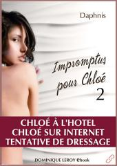 IMPROMPTUS POUR CHLOÉ, épisode 2 - Chloé à l'hôtel, Chloé sur internet, Tentative de dressage