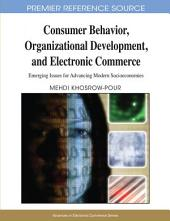 Consumer Behavior, Organizational Development, and Electronic Commerce: Emerging Issues for Advancing Modern Socioeconomies: Emerging Issues for Advancing Modern Socioeconomies