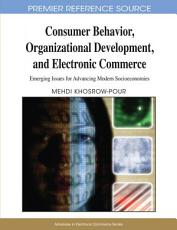 Consumer Behavior  Organizational Development  and Electronic Commerce  Emerging Issues for Advancing Modern Socioeconomies PDF