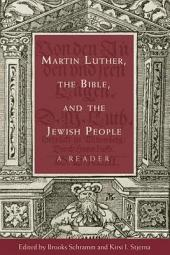 Martin Luther, the Bible, and the Jewish People: A Reader