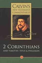 The Second Epistle of Paul the Apostle to the Corinthians and the Epistles to Timothy, Titus and Philemon
