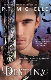 Destiny (Brightest Kind of Darkness: Book 3)