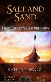 Salt and Sand: Digital Fantasy Fiction Short Story