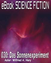 Science Fiction 030: Das Sonnenexperiment: Sturz in den Tod - wer tut das denn schon?