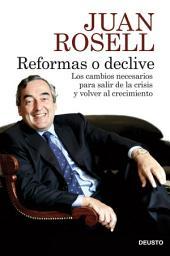 Reformas o declive: Los cambios necesarios para salir de la crisis y volver al crecimiento