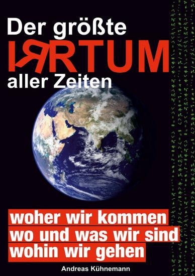Der gr    te Irrtum aller Zeiten PDF