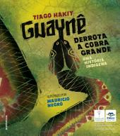 Guaynê derrota a cobra grande: Uma história indígena