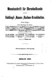 Monatsschrift für Ohrenheilkunde und Laryngo-Rhinologie: Band 20