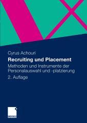 Recruiting und Placement: Methoden und Instrumente der Personalauswahl und -platzierung, Ausgabe 2