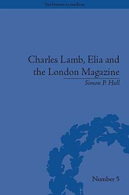 Charles Lamb  Elia and the London Magazine