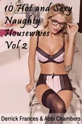 10 Hot and Sexy Naughty Housewives Vol 2 xxx