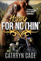 Honey for Nothin': Sweet&Dirty BBW Romance