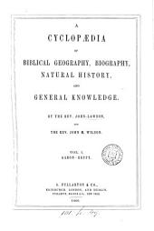 A cyclopædia of biblical geography, biography, natural history, and general knowledge, by J. Lawson and J.M. Wilson