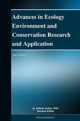 Advances in Ecology Environment and Conservation Research and Application  2011 Edition PDF