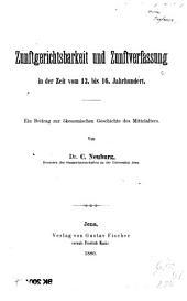 Zunftgerichtsbarkeit und Zunftverfassung in der Zeit vom 13. bis 16. Jahrhundert: Ein Beitrag zur ökonomischen Geschichte des Mittelalters