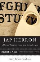 Jap Herron  A Novel Written from the Ouija Board PDF