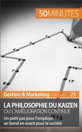 La philosophie du Kaizen ou l'amélioration continue: Un petit pas pour l'employé, un bond en avant pour la société