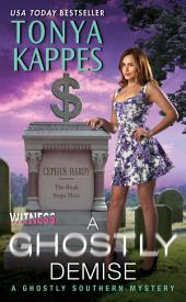 A Ghostly Demise: A Ghostly Southern Mystery