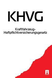 Kraftfahrzeug-Haftpflichtversicherungsgesetz - KHVG
