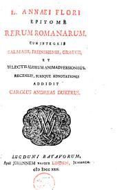 L. Annaei Flori Epitome rerum Romanarum: cum integris Salmasii, Freinshemii, Graevii et selectis aliorum animadversonibus