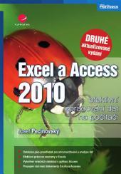 Excel a Access 2010 - efektivní zpracování dat na počítači: 2., aktualizované vydání